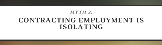 Myth 2: Contracting Employment Can Be Isolating